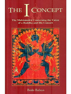 The I Concept (The Mahamudra Concerning The Union of a Buddha and His Consort)