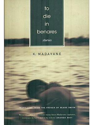 To Die in Benares (Stories)