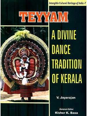 Teyyam (A Divine Dance Tradition of Kerala)