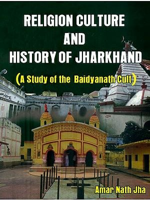 Religion Culture and History of Jharkhand (A Studay of the Baidyanath Cult)