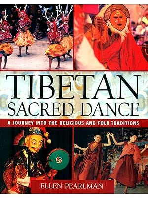 Tibetan Sacred Dance (A Journey into The Religious and Folk Traditions)