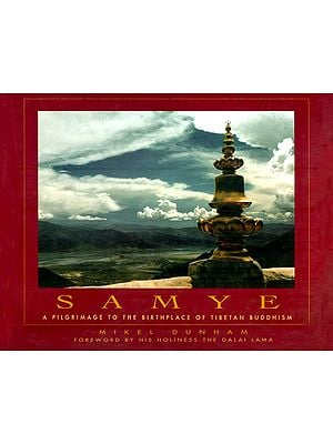 Samye (A Pilgrimage to The Birthplace of Tibetan Buddhism)