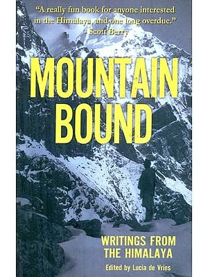 Mountain Bound (Writings From The Himalaya)