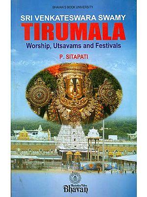Sri Venkateswara Swami - Tirumala Worship, Utsavams and Festivals