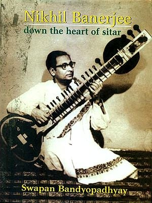 Nikhil Banerjee (Down The Heart of Sitar)