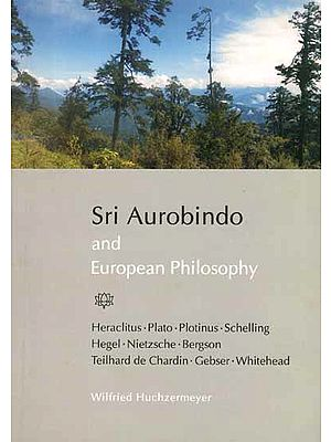 Sri Aurobindo and European Philosophy