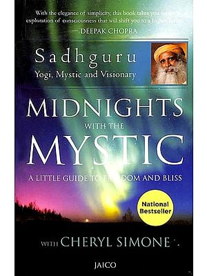 Midnights With The Mystic (A Little Guide to Freedom and Bliss)