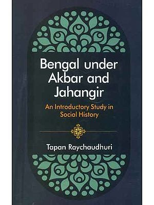 Bengal Under Akbar and Jahangir (An Introductory Study in Social History)