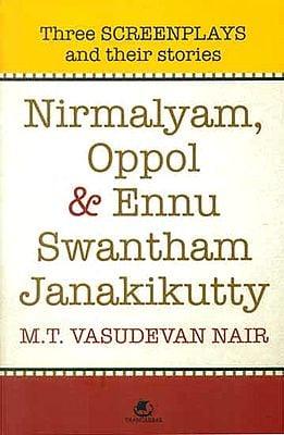 Nirmalyam, Oppol & Ennu Swantham Janakikutty (Three Screenplays and Their Stories)