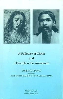A Follower of Christ and a Disciple of Sri Aurobindo