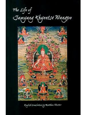 The Life of Jamyang Khyentse Wangpo