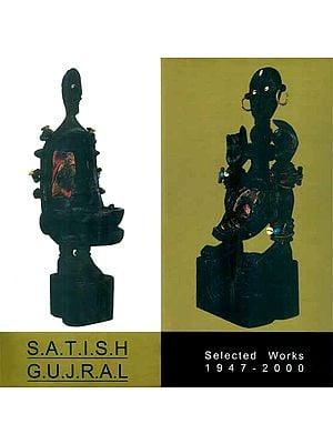 Satish Gujral (Selected Works 1947 - 2000)