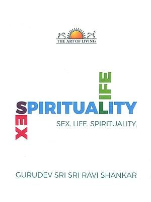 Sex, Life, Spirituality
