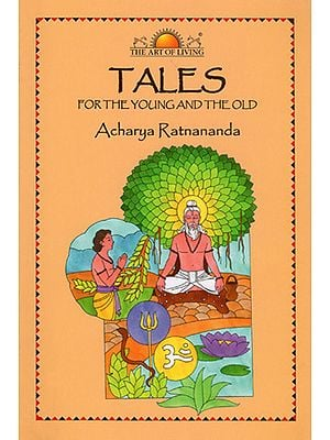 Tales - For The Young and The Old (A Colloection of Stories from Ancient India Folklore)