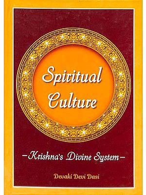 Spiritual Culture - Krishna's Divine System