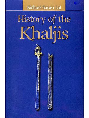 History of the Khaljis (A.D. 1290 -1320)