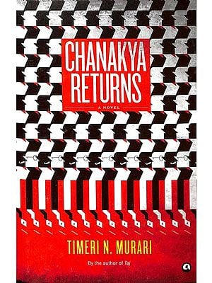 Chanakya Returns - A Novel