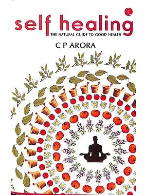 Self Healing (The Natural Guide to Good Health)