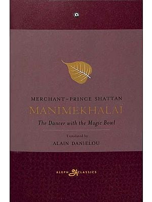 Manimekhalai - The Dancer with The Magic Bowl