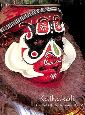 Kathakali (The Art of The Non Wordly)