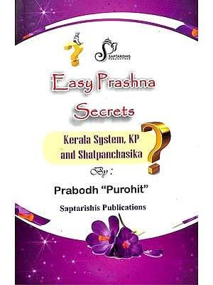 Easy Prashna Secrets (Kerala System, KP and Shatpanchasika)