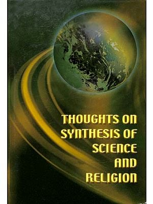 Thoughts on Synthesis of Science and Religion (Srila Prabhupada Birth Centenary Volume)