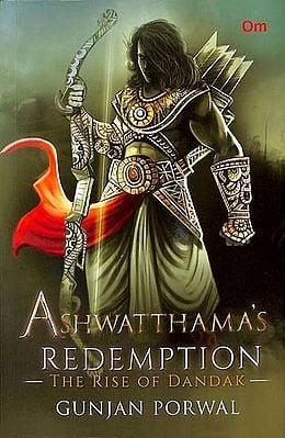 Ashwatthamas's Redemption - The Rise of Dandak
