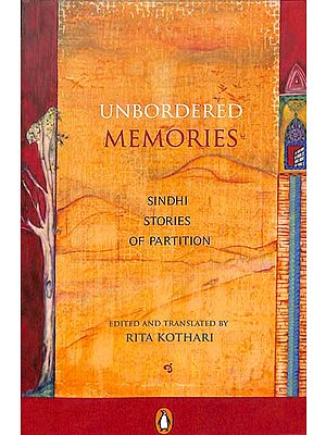 Unbordered Memories (Sindhi Stories of Partition)