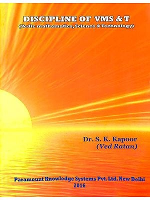Discipline of VMS & T (Vedic Mathematics, Science and Technology)