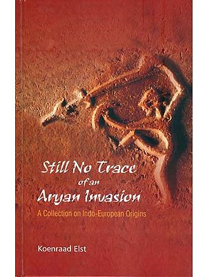 Still no Trace of an Aryan Invasion - A Collection on Indo-European Origins
