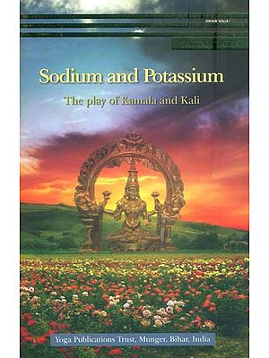 Sodium and Potassium - The Play of Kamala and Kali