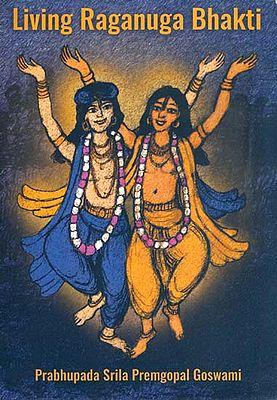 Living Raganuga Bhakti