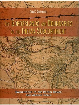 The Borderlands and Boundaries of The Indian Subcontinent