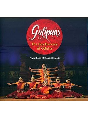 Gotipuas - The Boy Dancers of Odisha