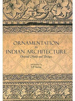 Ornamentation in Indian Architecture - Oriental Motifs and Designs