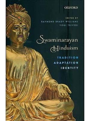 Swaminarayan Hinduism - Tradition Adaptation Identity