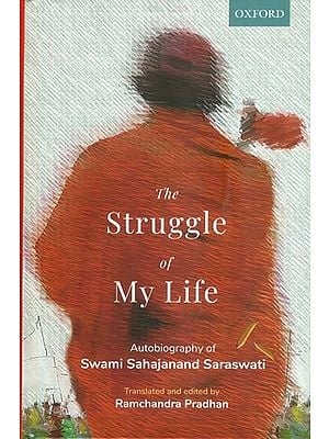 The Struggle of My Life (Autobiography of Swami Sahajanand Saraswati)