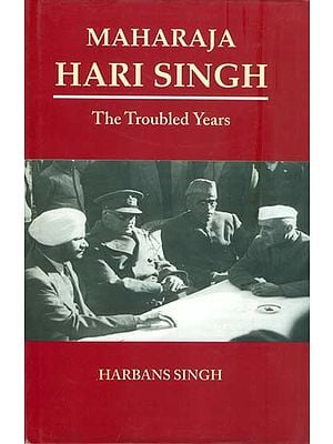 Maharaja Hari Singh - The Troubled Years