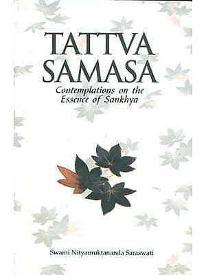 Tattva Samasa - Contemplation on the Essence of Sankhya