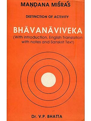 Bhavanaviveka  - Mandana Misras Distinction of Activity (An old and Rare Book)