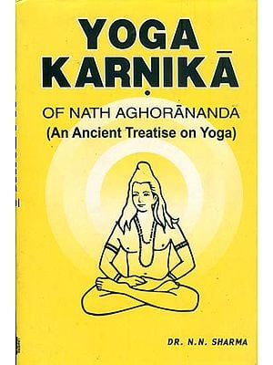 Yoga Karnika of Nath Aghorananda - An Ancient Treatise on Yoga
