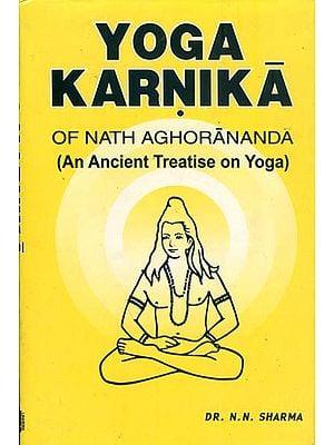 Yoga Karnika of Nath Aghorananda - An Ancient Treatise on Yoga