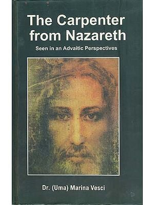 The Carpenter from Nazareth - Seen in an Advaitic Perspectives