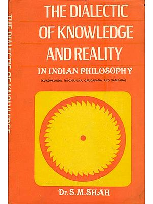 The Dialectic of Knowledge and Reality in Indian Philosophy (An Old and Rare Book)