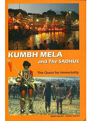 Kumbh Mela and The Sadhus - The Quest for Immortality