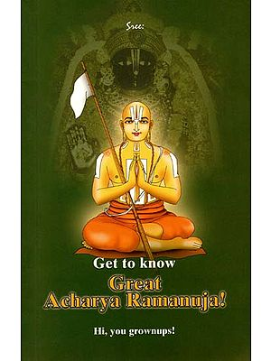 Get to Know Great Acharya Ramanuja