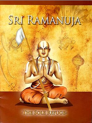 Sri Ramanuja (The Sole Refuge)