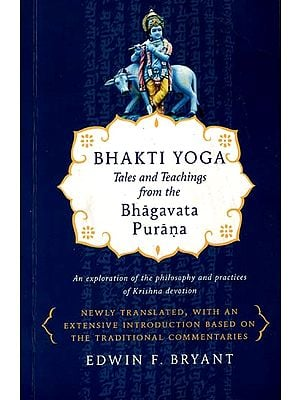 Bhakti Yoga - Tales and Teachings from the Bhagavata Purana