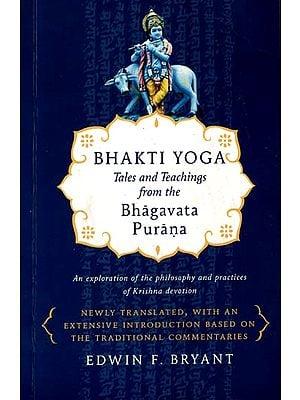 Bhakti Yoga - Tales and Teachings from the Bhagavata Purana