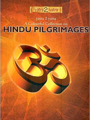 A Colourful Collection on Hindu Pilgrimages